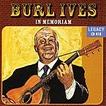 Burl Ives In Memoriam