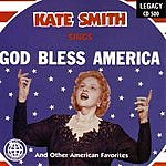 Kate Smith God Bless America & Other American Favorites