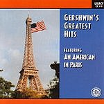 George Gershwin Gershwin's Greatest Hits Featuring An American In Paris