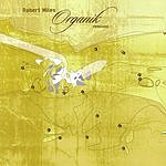 Robert Miles Organik Remixes