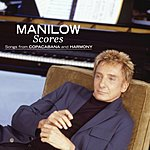 Barry Manilow Scores: Songs From Copacabana And Harmony
