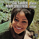 Cal Tjader Cal Tjader Plays, Mary Stallings Sings (Remastered)