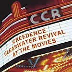 Creedence Clearwater Revival At The Movies (Remastered)