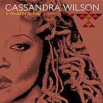 Cassandra Wilson It Would Be So Easy (Single)
