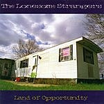 The Lonesome Strangers Land Of Opportunity