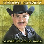 Fabián Gómez Quiéreme Como Ayer