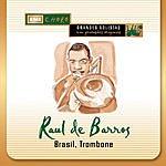 Raul De Barros Brasil Trombone