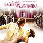 Mark Adler Marilyn Hotchkiss Ballroom Dancing & Charm School: Music From The Motion Picture