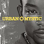 Urban Mystic Ghetto Revelations: II (Edited)