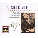 Beniamino Gigli O Sole Mio: Popular Songs