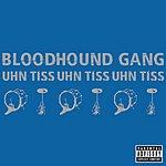 Bloodhound Gang Uhn Tiss Uhn Tiss Uhn Tiss (Parental Advisory) (Single)