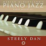 Marian McPartland Marian McPartland's Piano Jazz Radio Broadcast: Steely Dan