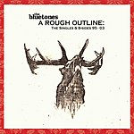 The Bluetones Rough Outline: The Singles & B-Sides, '95-'03 (Limited Edition)