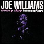 Joe Williams Every Day: The Best Of The Verve Years
