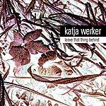 Katja Werker Leave That Thing Behind