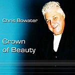 Chris Bowater Crown Of Beauty