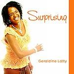 Geraldine Latty Surprising
