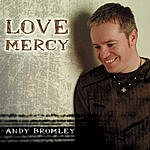 Andy Bromley Love Mercy