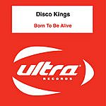 Disco Kings Born To Be Alive (Single)