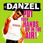 Danzel Put Your Hands Up In The Air (Maxi-Single)