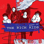 The Rich Kids The Best Of The Rich Kids