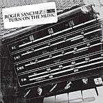 Roger Sanchez Turn On The Music (Maxi-Single)