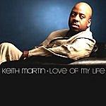 Keith Martin Love Of My Life (Single)