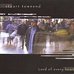 Stuart Townend Lord Of Every Heart