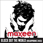 Maxeen Block Out The World (Headphones Mix)