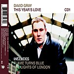 David Gray This Year's Love (Maxi-Single)