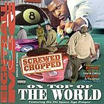 8Ball On Top Of The World (Chopped & Screwed) (Parental Advisory)