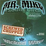 Mr. Mike Wicked Wayz (Chopped & Screwed) (Parental Advisory)