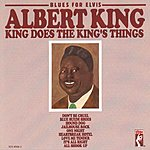 Albert King Blues For Elvis: King Does The King's Things (Remastered)