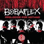 Bobaflex Apologize For Nothing (Parental Advisory)