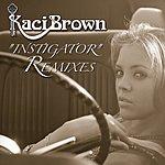 Kaci Brown Instigator (Dance Remixes)