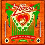 The Zutons Why Won't You Give Me Your Love/I Want You