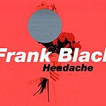Frank Black Headache (Single)