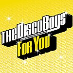 The Disco Boys For You (6 Track Single)