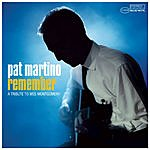 Pat Martino Remember: Tribute To Wes Montgomery