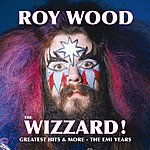 Roy Wood The Wizzard! Greatest Hits And More - The Emi Years