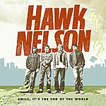 Hawk Nelson Smile, It's The End Of The World