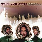 Medeski, Martin & Wood Note Bleu: The Best Of. . .