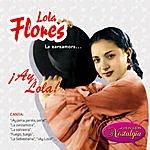 Lola Flores La Zarzamora...Ay, Lola!