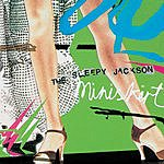 The Sleepy Jackson Miniskirt (4-Track Maxi-Single)