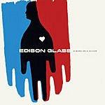 Edison Glass A Burn Or A Shiver