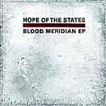Hope Of The States Blood Meridian (EP)