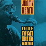 Jimmy Heath Little Man, Big Band