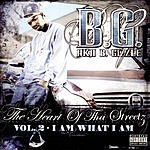 B.G. The Heart Of Tha Streetz, Vol.2 (I Am What I Am) (Parental Advisory)