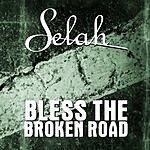 Selah Bless The Broken Road (Single)