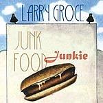 Larry Groce Junk Food Junkie (Single)